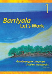 Barriyala: Let's Work - Gumbaynggirr Language Student Workbook 1