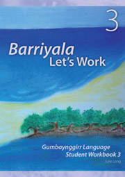 Barriyala: Let's Work - Gumbaynggirr Language Student Workbook 3